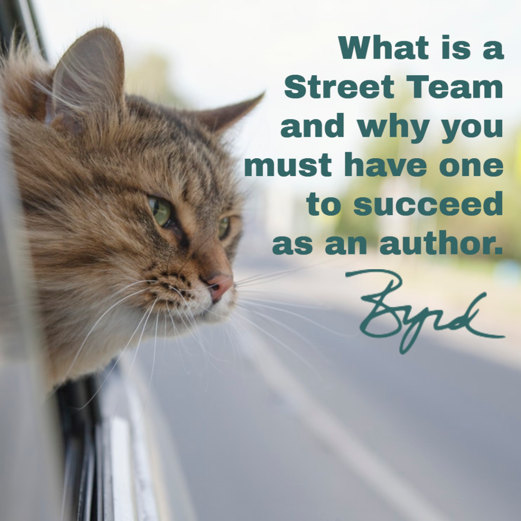 A Street Team is a dedicated group of fans who will support an author during a book release or promotion.