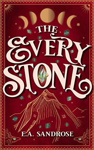 The Every Stone by E.A. Sandrose, a 5 star fantasy book.