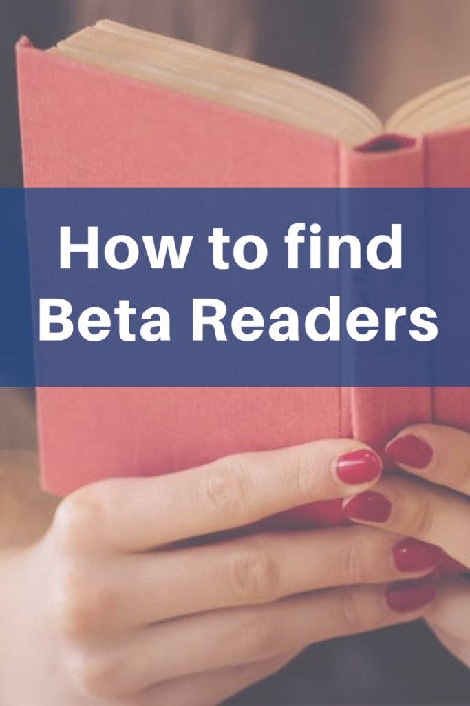 How can I find beta readers? How can I use beta readers to improve my book?