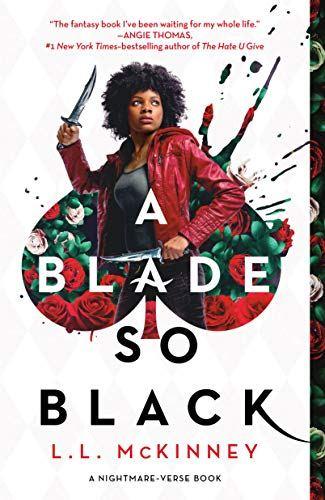 A Blade so Black by L.L. McKinney is a modern retelling of Alice in Wonderland. 2 stars