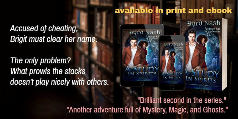 A Study in Spirits, a YA fantasy book by Byrd Nash.  Another adventure full of mystery, magic, and ghosts.