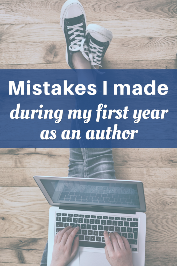 Mistakes I made during my first year as a self-published author.