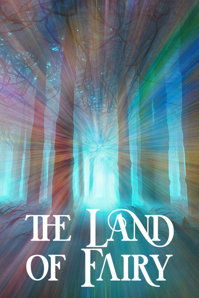 The Land of Fairy, rules and dangers