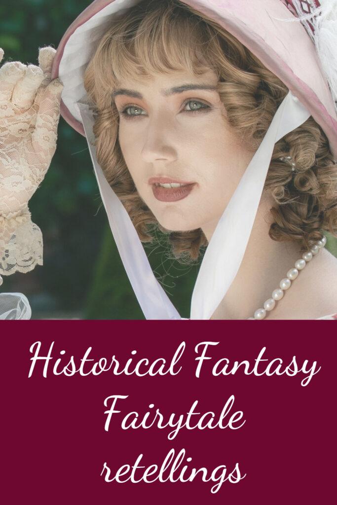 Historical fantasy fairytale retellings