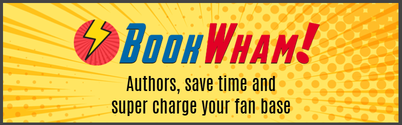 Authors, save time and super charge your fan base with BookWham!