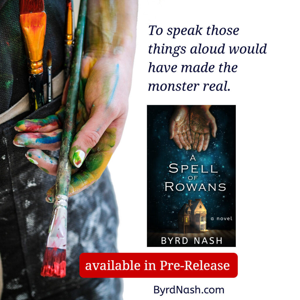 To speak these things aloud would have made the monster real. A Spell of Rowans, available in Pre-Release.